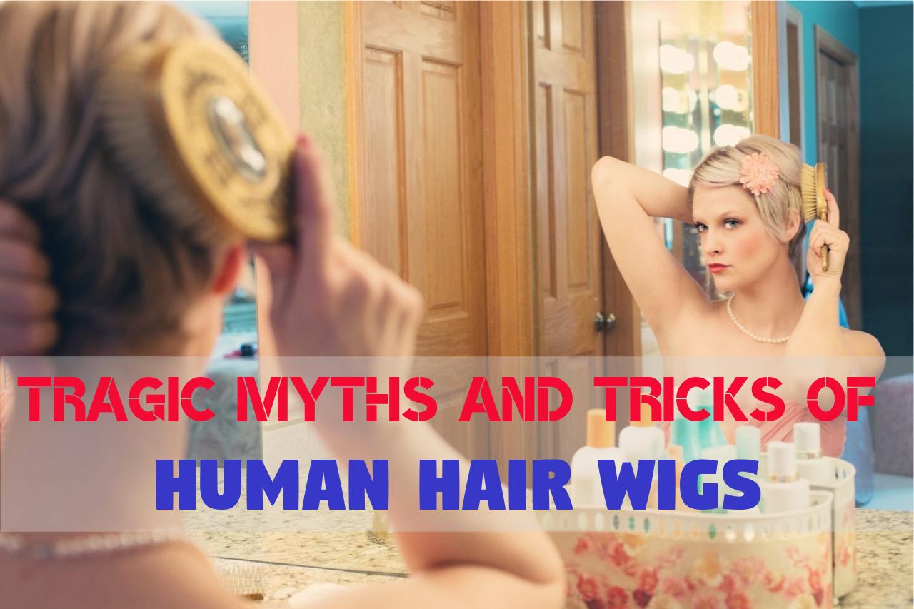 Tragic-Myths-and-Tricks-of-Human-Hair-Wigs